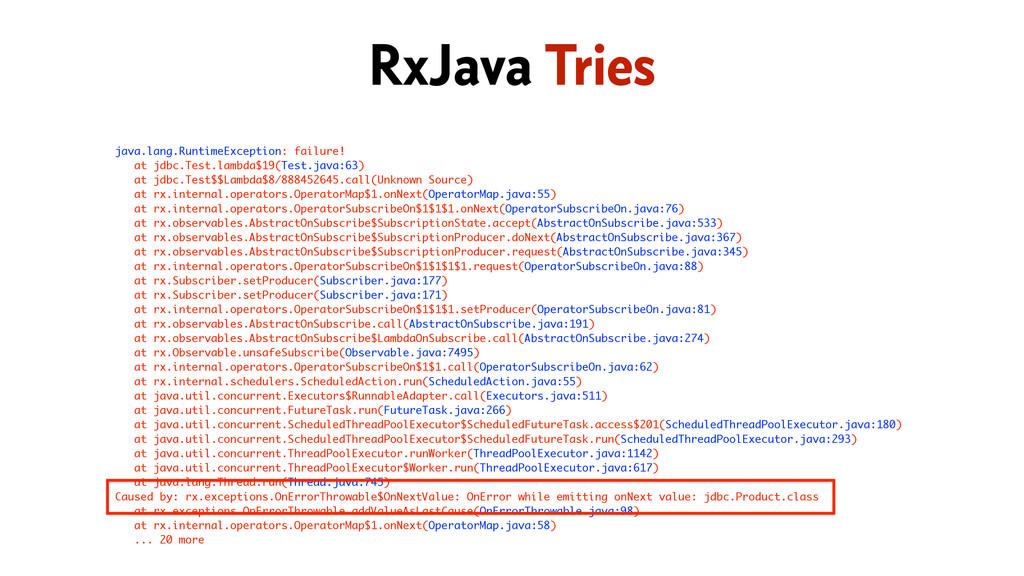 java.lang.RuntimeException: failure! at jdbc.Te...