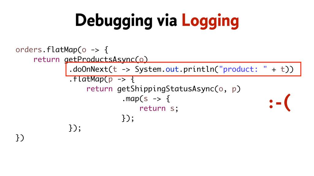 orders.flatMap(o -> { return getProductsAsync(o...