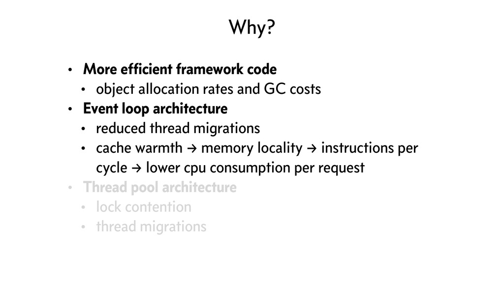 Why? • More efficient framework code • object al...
