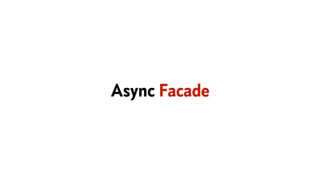 Async Facade
