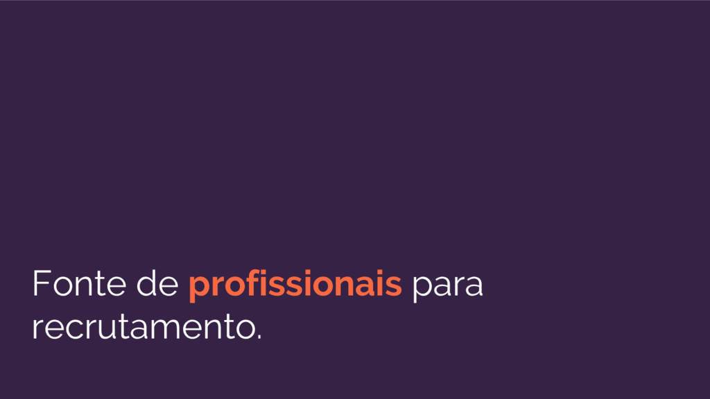 Fonte de profissionais para recrutamento.