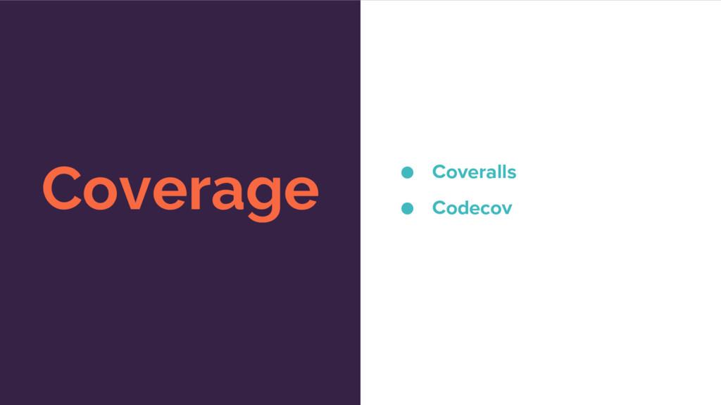 Coverage ● Coveralls ● Codecov