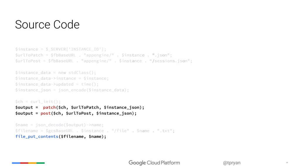 ‹#› @tpryan Source Code $instance = $_SERVER['I...