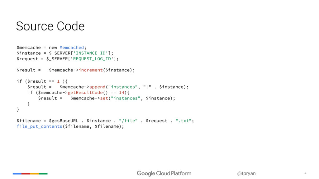 ‹#› @tpryan Source Code $memcache = new Memcach...