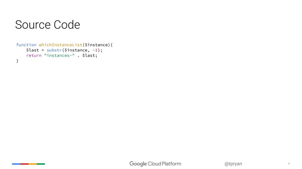 ‹#› @tpryan Source Code function whichInstanceL...