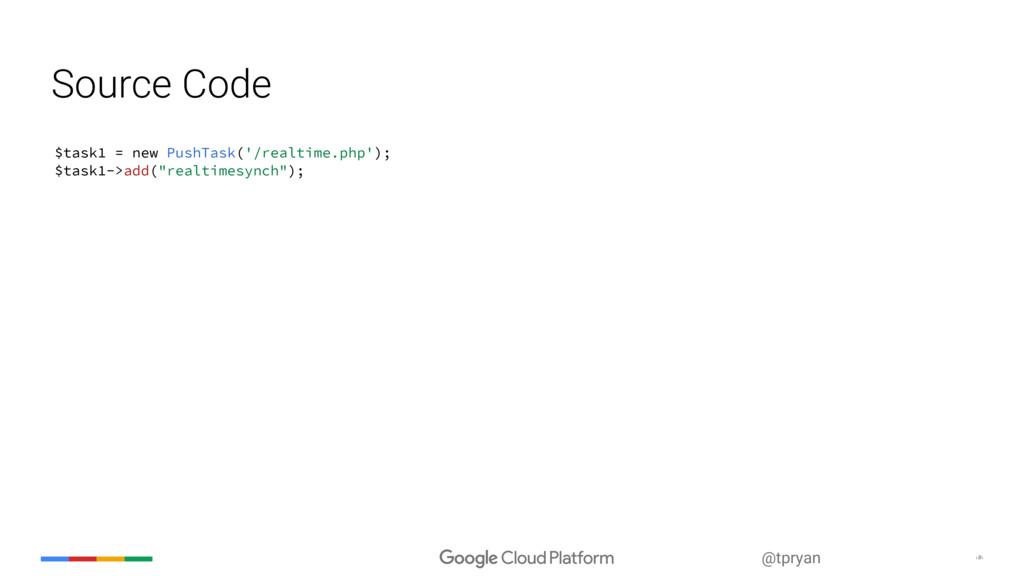 ‹#› @tpryan Source Code $task1 = new PushTask('...