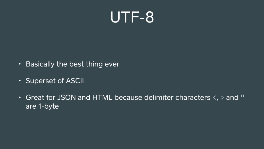 UTF-8 • Basically the best thing ever • Superse...