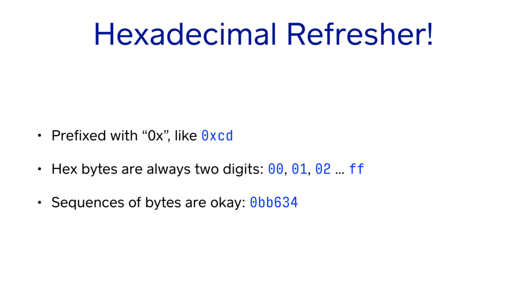 "Hexadecimal Refresher! • Prefixed with ""0x"", lik..."