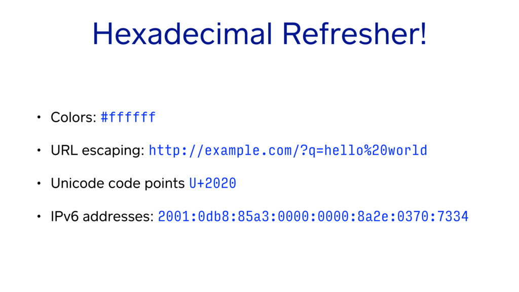 Hexadecimal Refresher! • Colors: #ffffff • URL ...