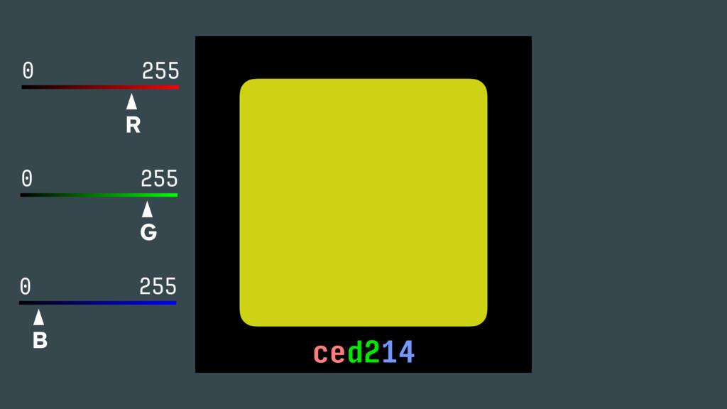 R 255 0 G 255 0 B 255 0 ced214