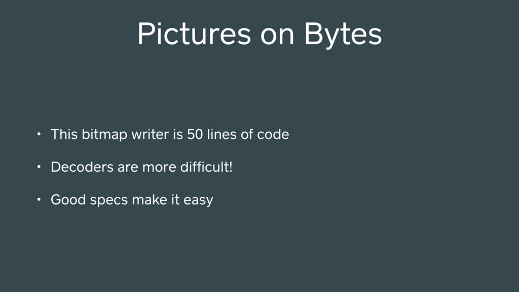 Pictures on Bytes • This bitmap writer is 50 li...