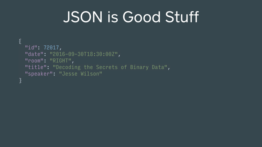 JSON is Good Stuff {
