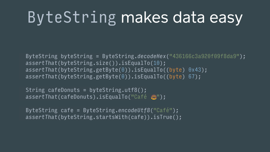 ByteString makes data easy ByteString byteStrin...