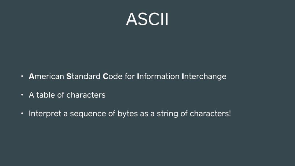 ASCII • American Standard Code for Information ...