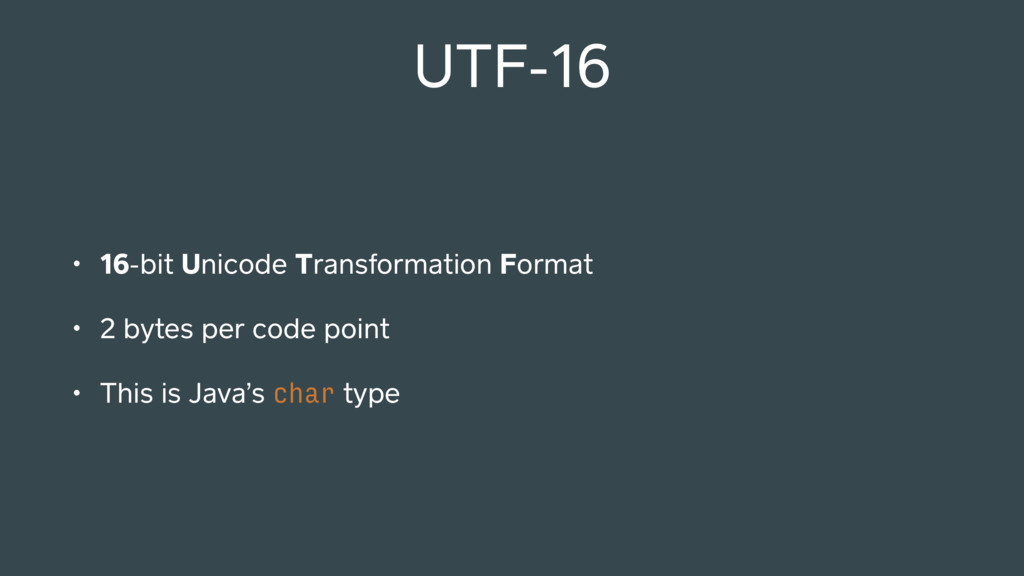 UTF-16 • 16-bit Unicode Transformation Format •...