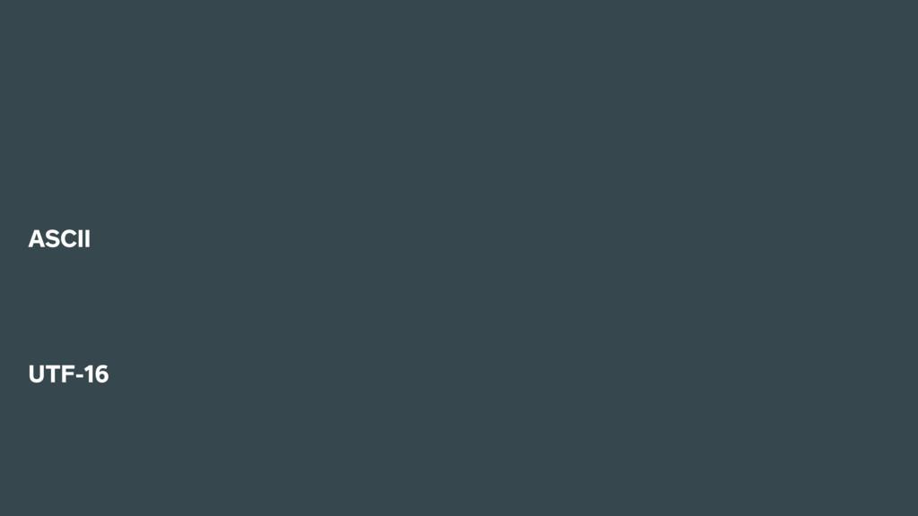 ASCII UTF-16
