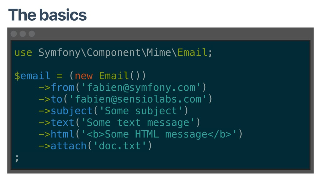 use Symfony\Component\Mime\Email; $email = (new...