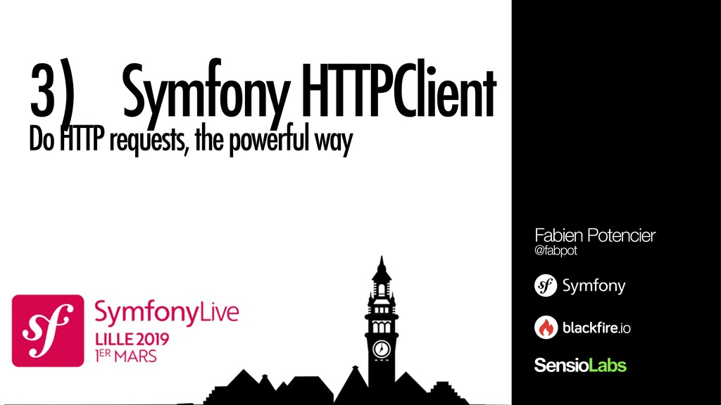 3) Symfony HTTPClient Do HTTP requests, the pow...