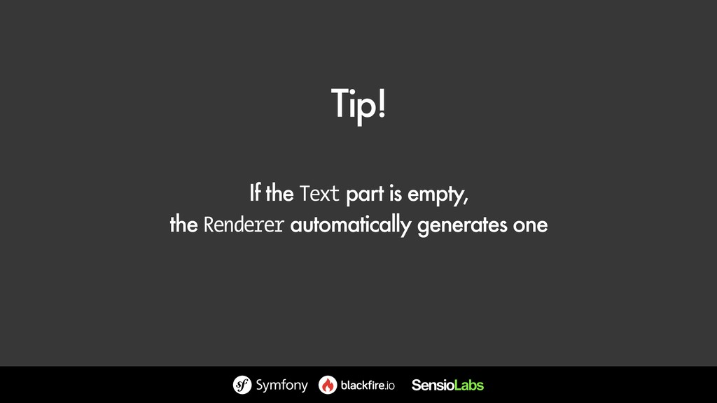 Tip! If the Text part is empty, the Renderer au...