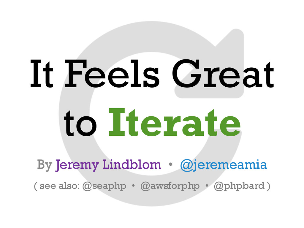 It Feels Great to Iterate By Jeremy Lindblom • ...