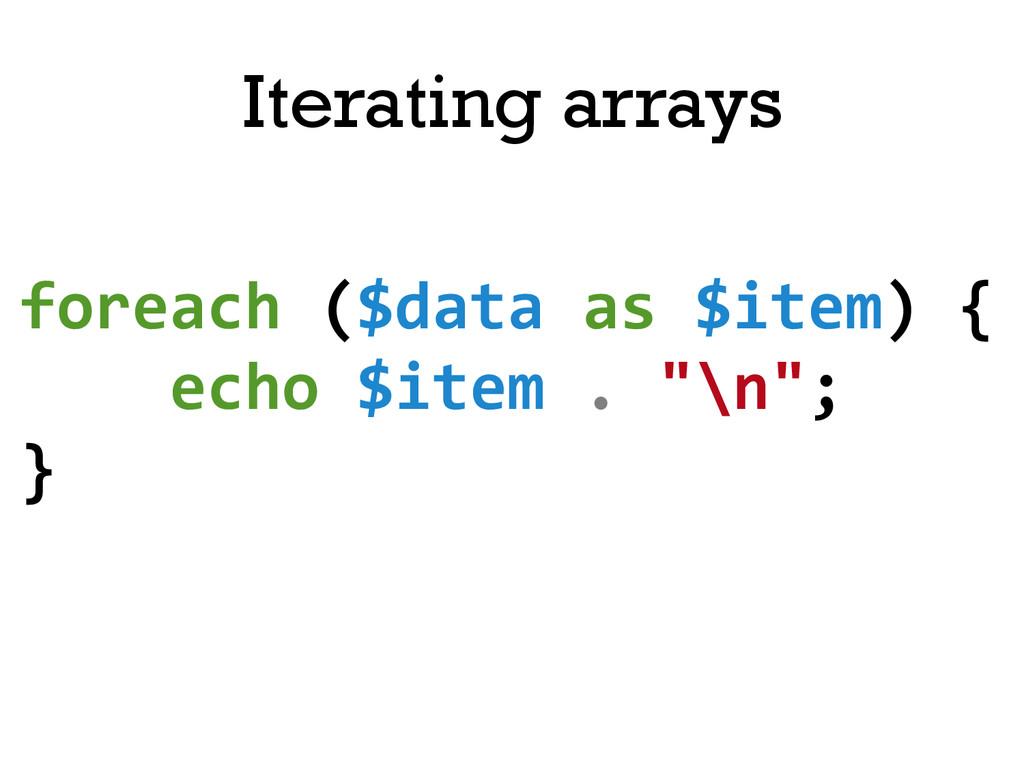 foreach ($data as $item) {   ...