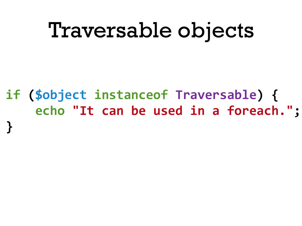 if ($object instanceof Traversable) ...