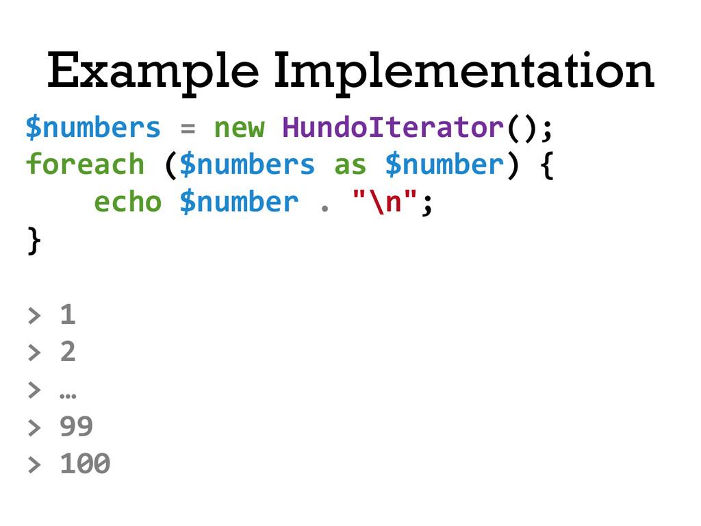 $numbers = new HundoIterator();  fo...