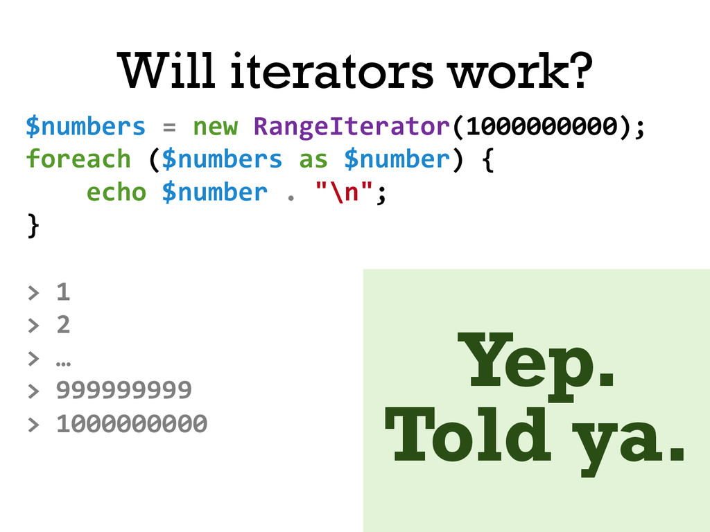 $numbers = new RangeIterator(100000000...
