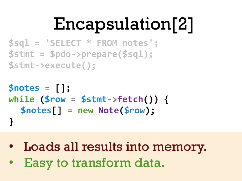 Encapsulation[2] $sql = 'SELECT * ...