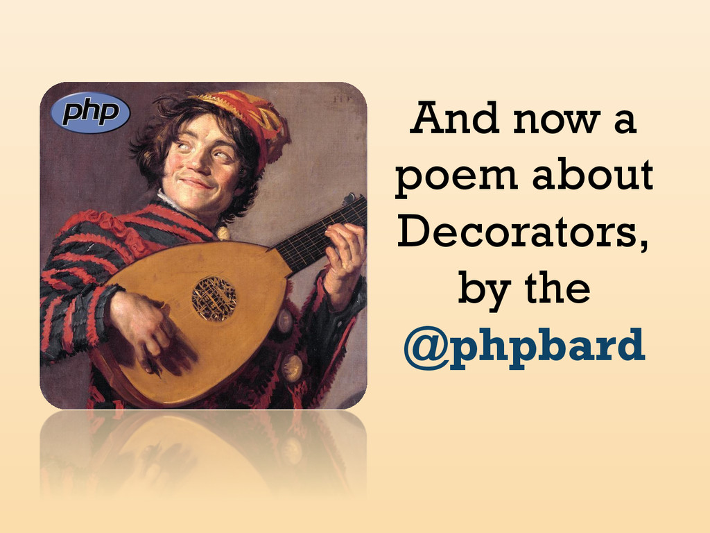 And now a poem about Decorators, by the @phpbard