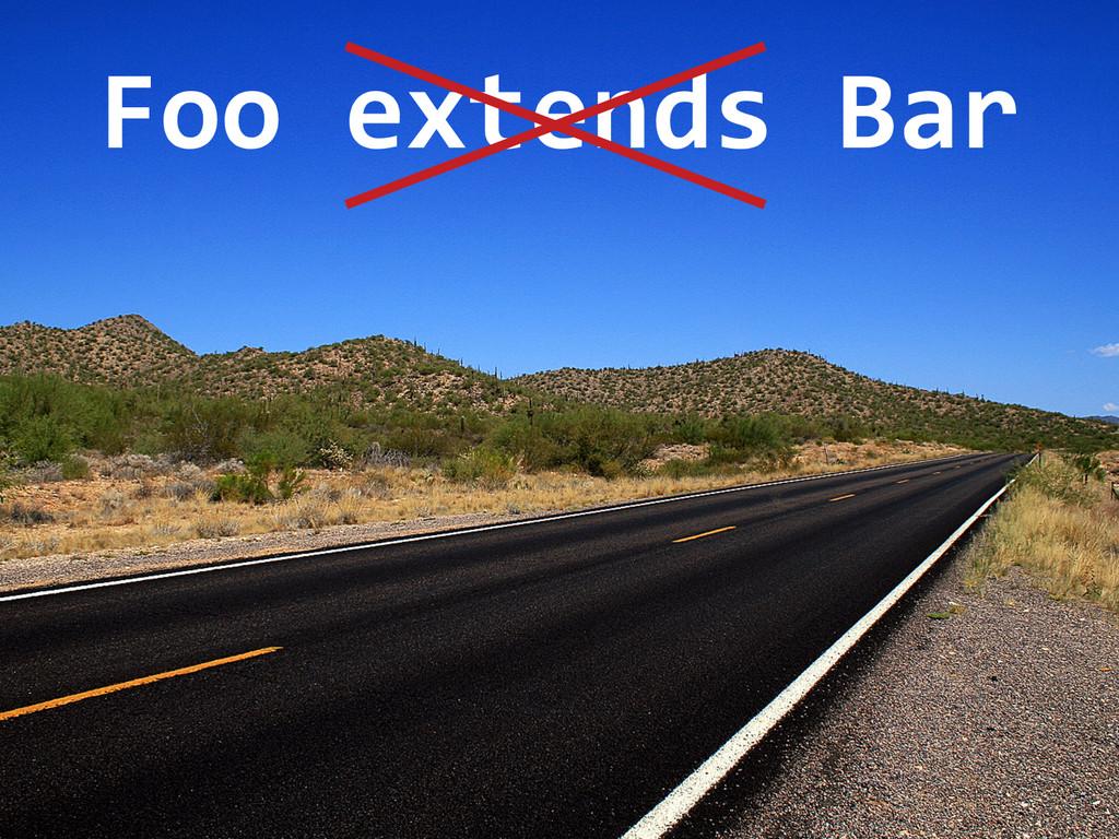 Foo extends Bar
