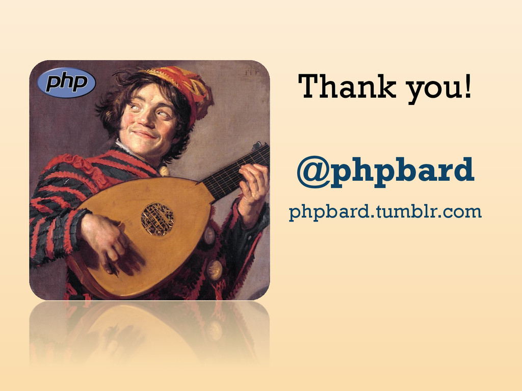 Thank you! @phpbard phpbard.tumblr.com