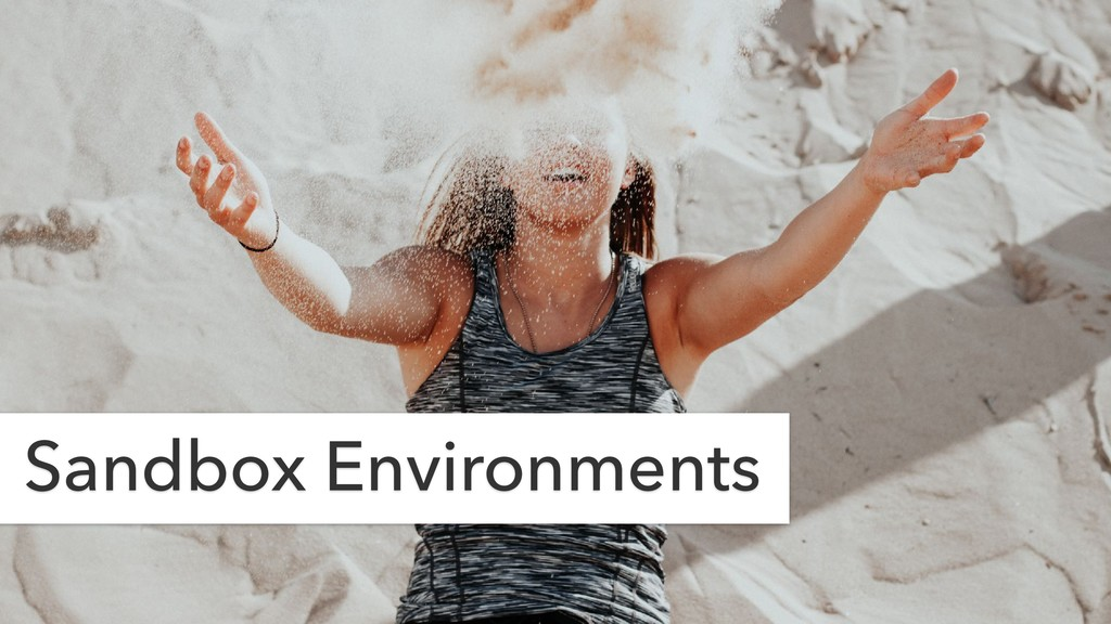 Sandbox Environments
