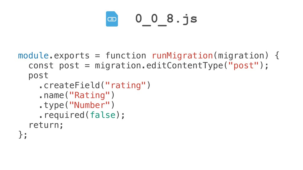 0_0_8.js module.exports = function runMigration...