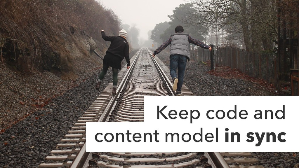 Keep code and content model in sync