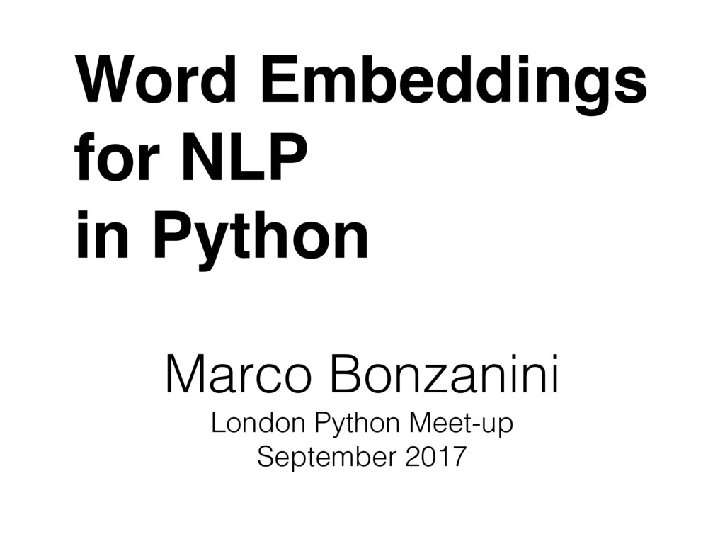 Word Embeddings  for NLP in Python Marco Bonza...