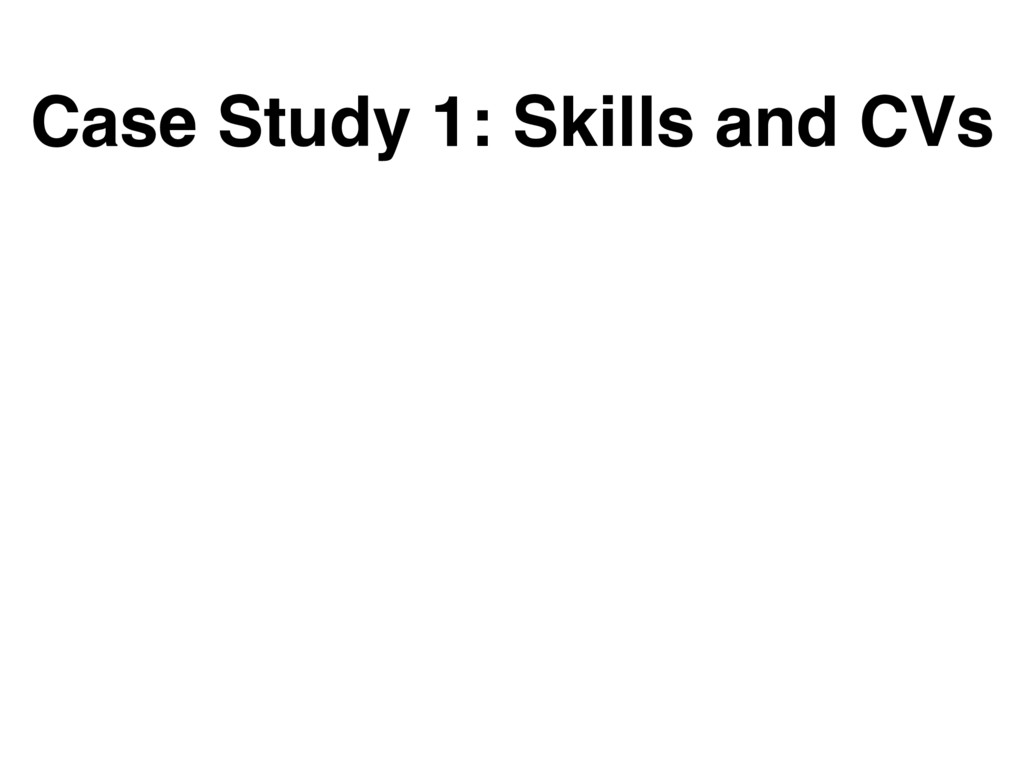 Case Study 1: Skills and CVs