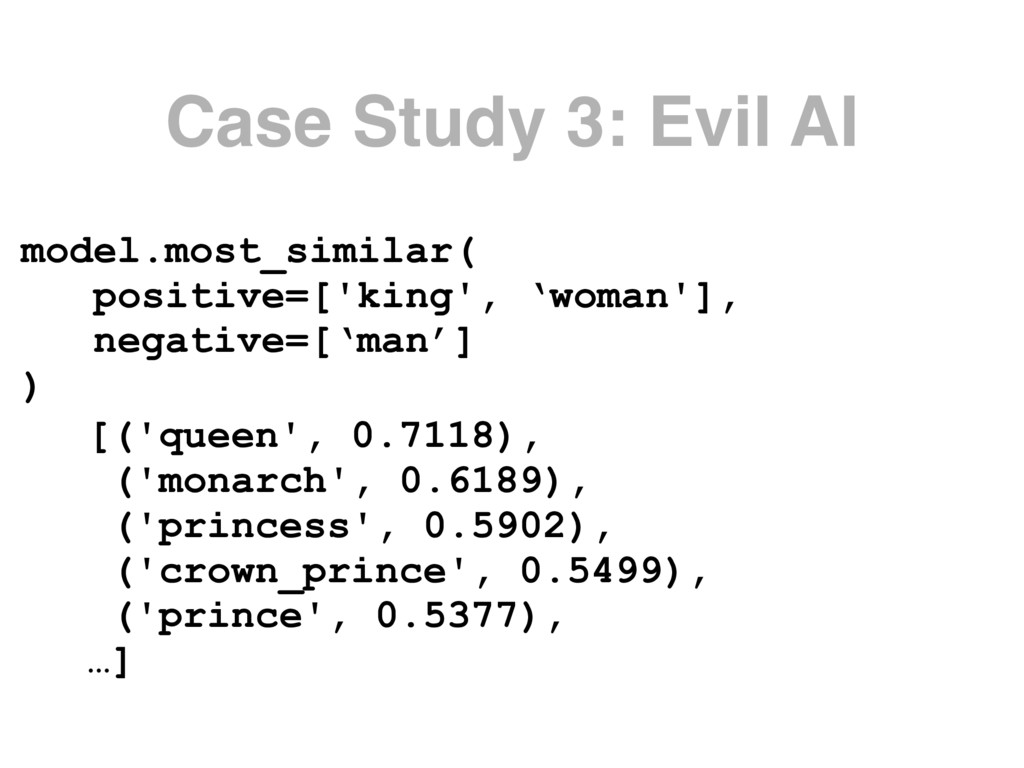 Case Study 3: Evil AI model.most_similar( posit...