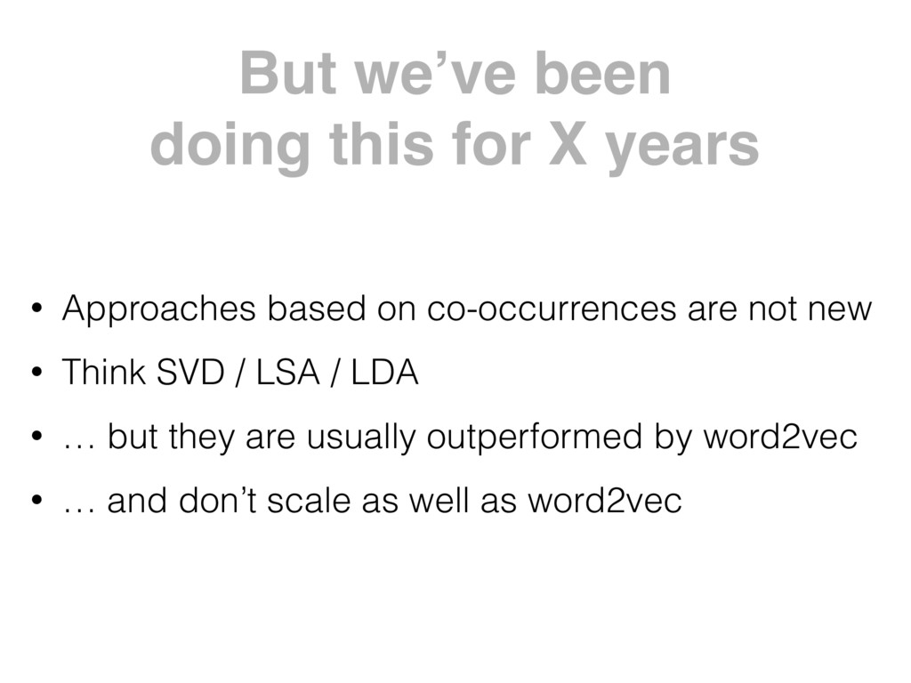 But we've been doing this for X years • Approa...