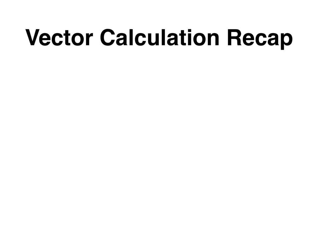 Vector Calculation Recap