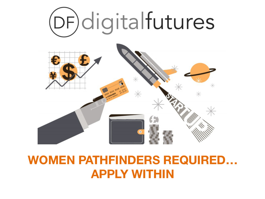 WOMEN PATHFINDERS REQUIRED… APPLY WITHIN