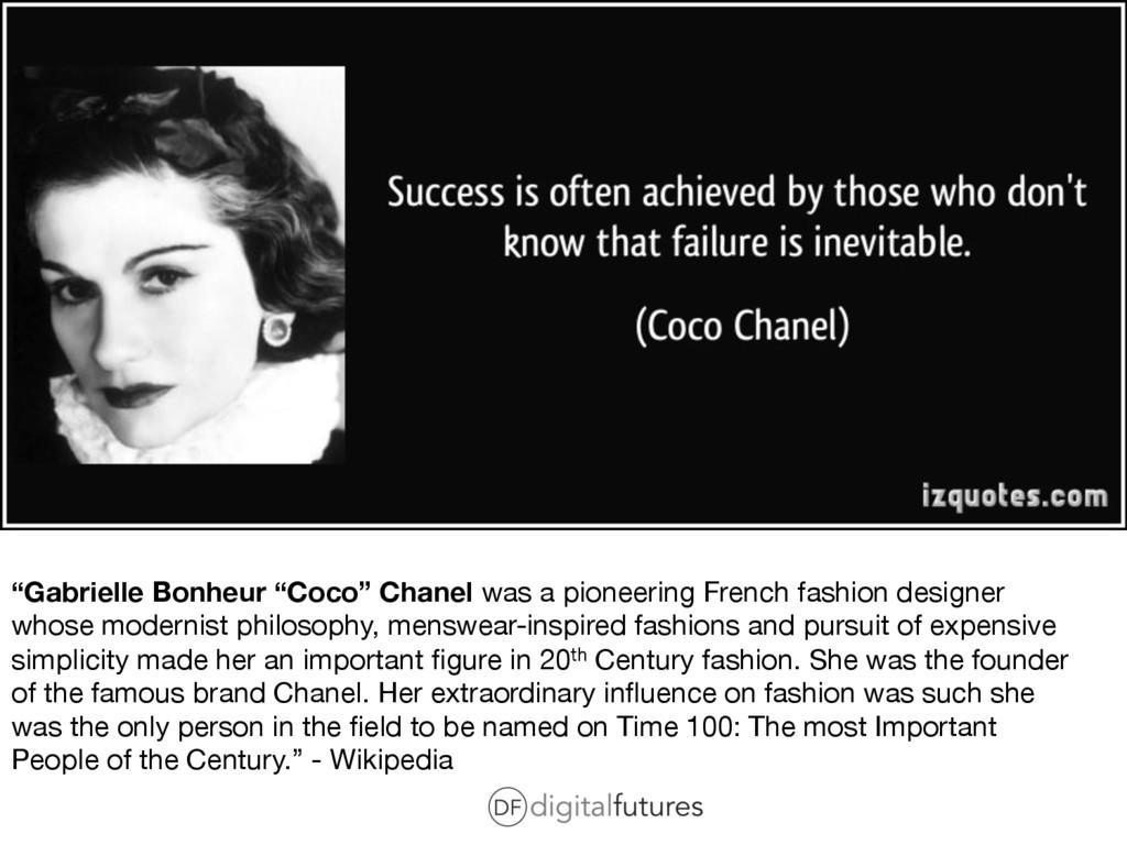 """""""Gabrielle Bonheur """"Coco"""" Chanel was a pioneeri..."""