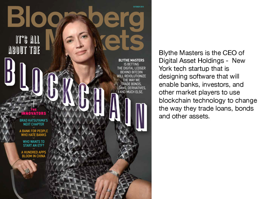 Blythe Masters is the CEO of Digital Asset Hold...