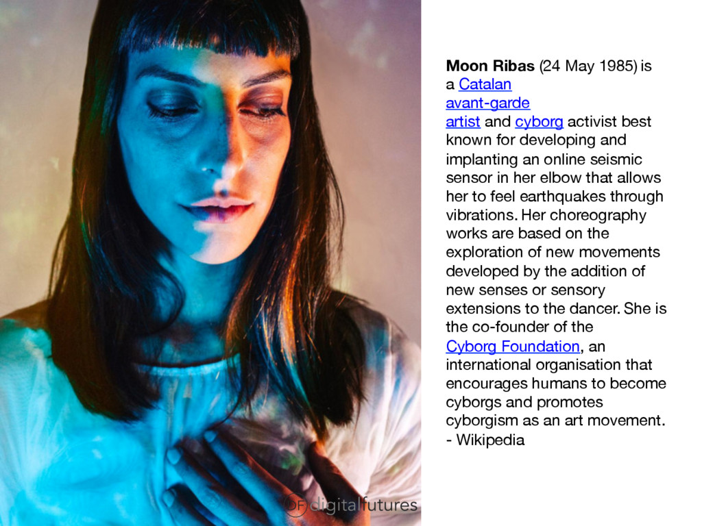 Moon Ribas (24 May 1985) is a Catalan avant-gar...
