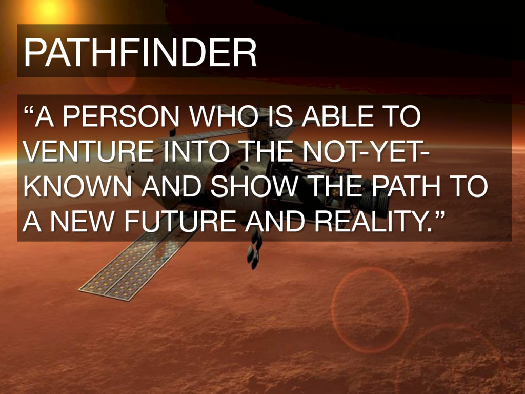 """""""A PERSON WHO IS ABLE TO VENTURE INTO THE NOT-Y..."""