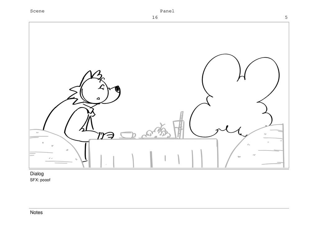 Scene 16 Panel 5 Dialog SFX: pooof Notes