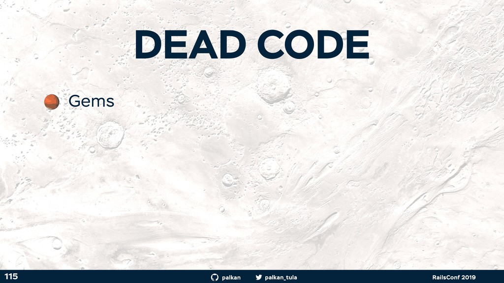 palkan_tula palkan RailsConf 2019 DEAD CODE 115...