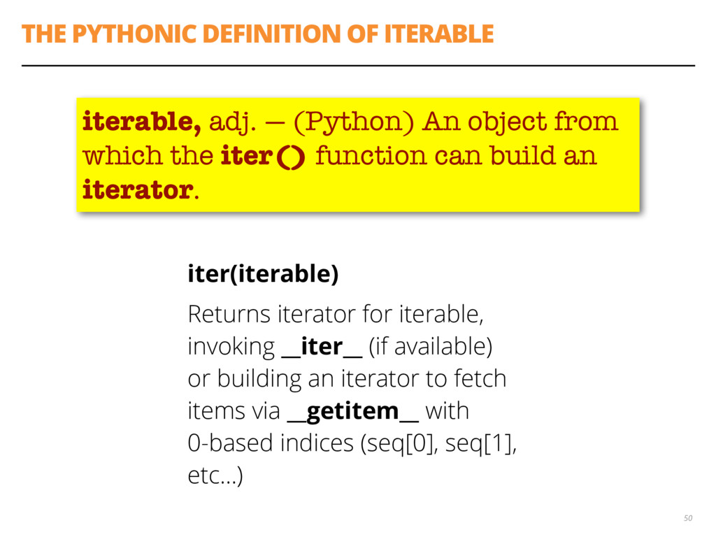THE PYTHONIC DEFINITION OF ITERABLE iter(iterab...