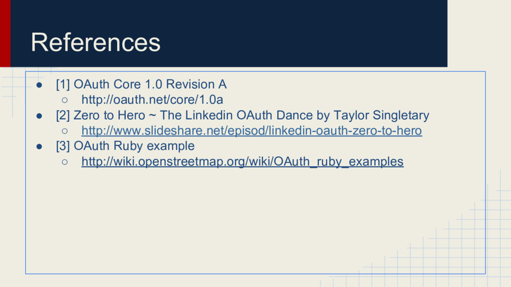 References ● [1] OAuth Core 1.0 Revision A ○ ht...