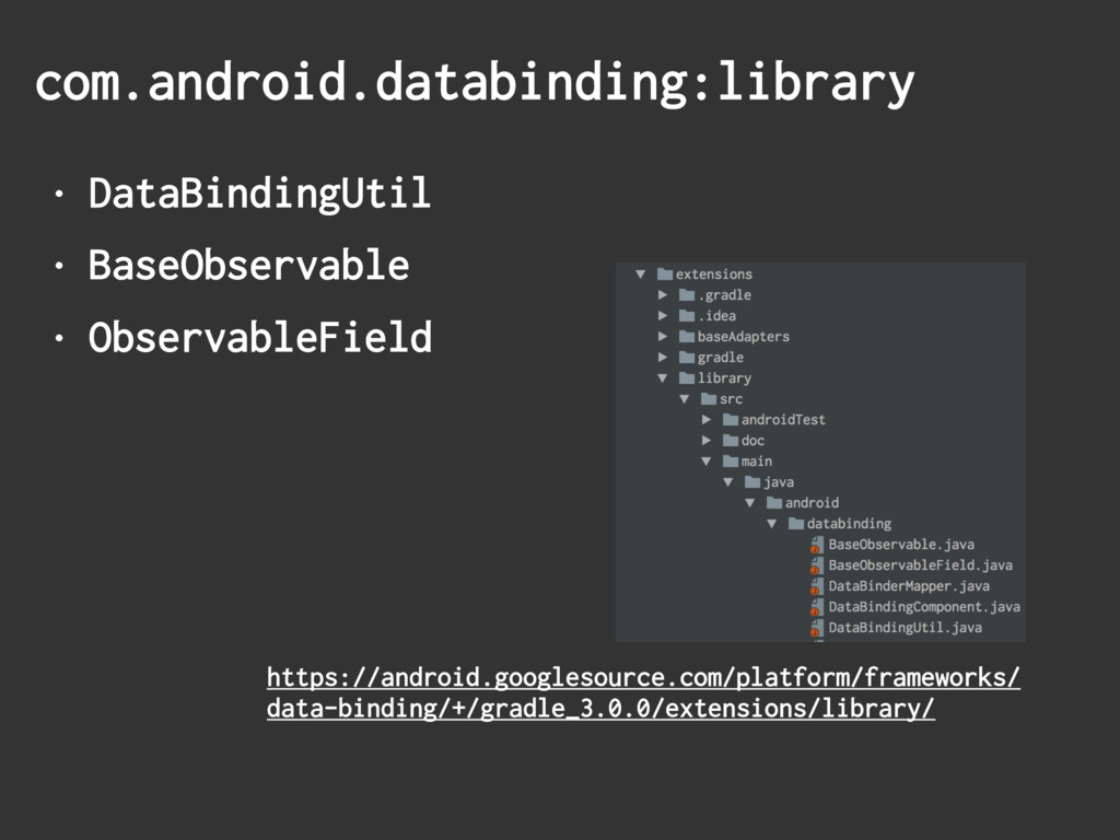 com.android.databinding:library • DataBindingUt...